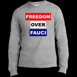 Freedom Over Fauci Long Sleeve T-Shirt (4 Variants)