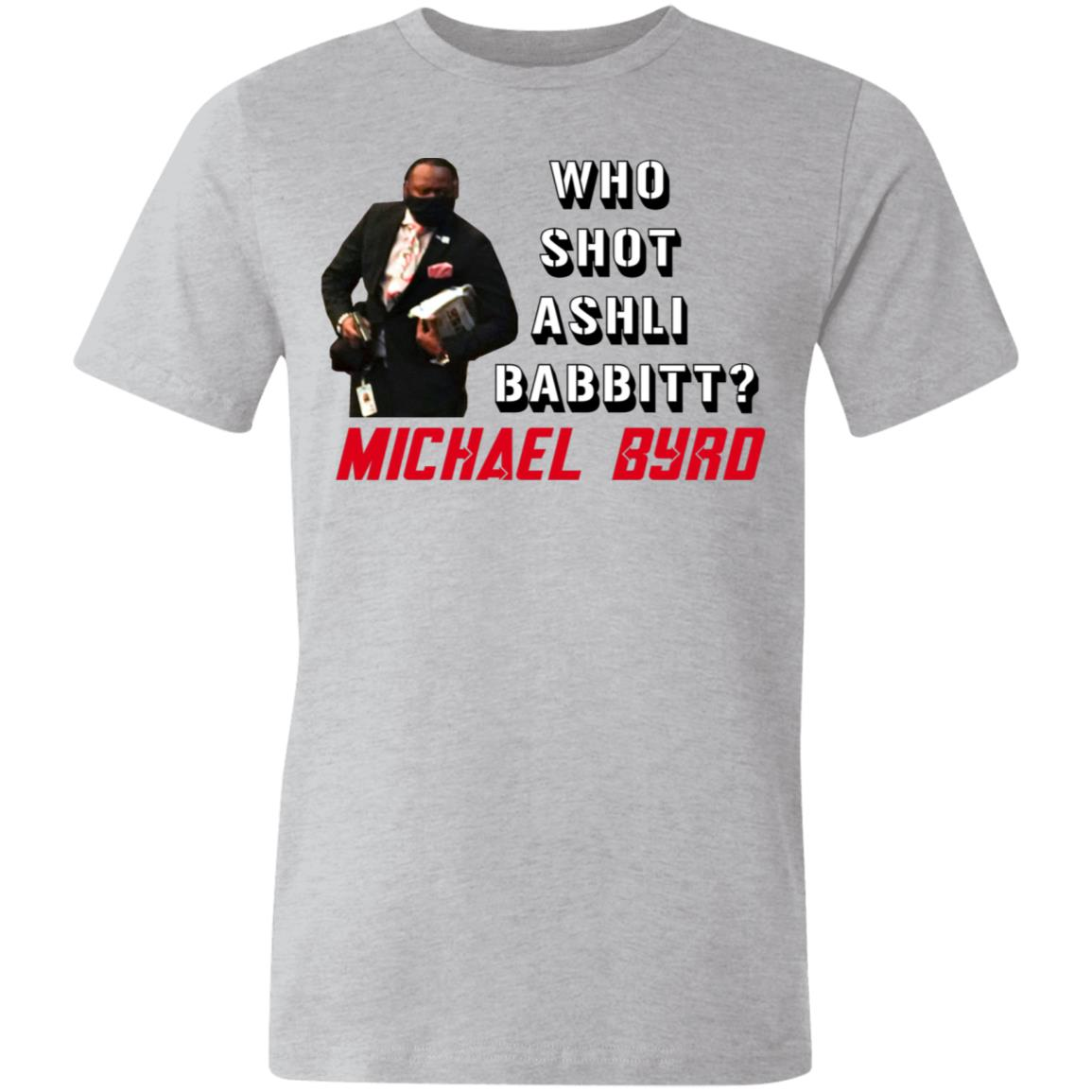 Who Shot Ashli Babbitt T Shirt (6 Variants)