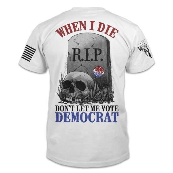 dont let me vote democrat shirt back white 2000x